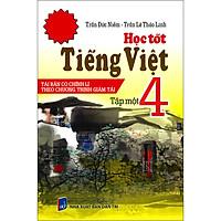 Học Tốt Tiếng Việt 4 Tập 1 (Tái Bản - Có Chỉnh Lí Theo Chương Trình Giảm Tải)