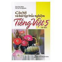 Câu Hỏi Và Bài Tập Trắc Nghiệm Tiếng Việt Lớp 5 Tập 1