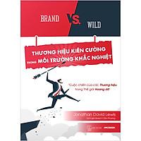 Brand Vs. Wild - Thương Hiệu Kiên Cường Trong Môi Trường Khắc Nghiệt