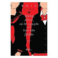 Một cuốn truyện mang nhiều tình tiết mới lạ: Hana, Alice, và lời nguyền của linh hồn Judas