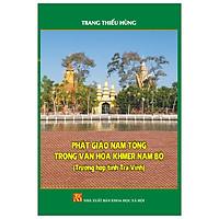 Phật Giáo Nam Tông Trong Văn Hóa Khmer Nam Bộ (Trường Hợp Tỉnh Trà Vinh)