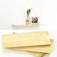 Combo 2 Kệ gỗ treo tường [Size 30-50cm], tấm gỗ thông làm kệ, bảng gỗ trang trí, handmade, có khoan lỗ