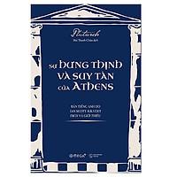 Cuốn Sách Lịch Sử Hay Và Toàn Diện Nhất Về Athens: Sự Hưng Thịnh Và Suy Tàn Của Athens