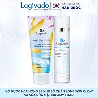 Bộ đôi nước hoa hồng se khít lỗ chân lông Hàn Quốc Lagivado Skin Glow Toner 120 ml và sữa rửa mặt Creamy Foam 50ml