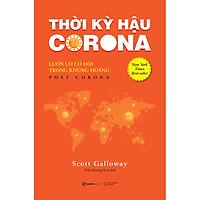 Thời Kỳ Hậu Corona: Luôn Có Cơ Hội Trong Khủng Hoảng