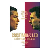 Cristiano Và Leo - Khổ Luyện Và Thiên tài - Cuộc Đua Trở Thành Cầu Thủ Vĩ Đại Nhất