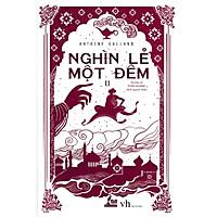 Tác phẩm vĩ đại  của nền văn học Ả Rập:  Nghìn Lẻ Một Đêm - Tập 2