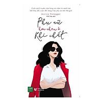 Sách - Phụ Nữ Hơn Nhau Ở Khí Chất ( Kèm bookmark )