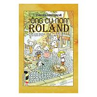 Chuyện Cỏn Con Về '' Ông Cụ Non'' Roland