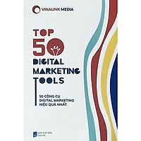 Top 50 Digital Marketing Tools - 50 Công cụ Digital Marketing hiệu quả nhất.