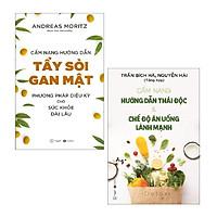 Sách - Combo: Cẩm Nang Hướng Dẫn Tẩy Sỏi Gan Mật + Cẩm Nang Hướng Dẫn Thải Độc Và Chế Độ Ăn Uống Lành Mạnh (2 cuốn)