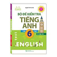 Bộ Đề Kiểm Tra Tiếng Anh Lớp 6 Tập 1