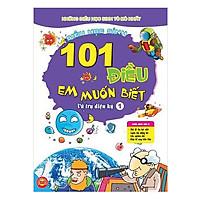 101 Điều Em Muốn Biết - Vũ Trụ Diệu Kỳ - Tập 1