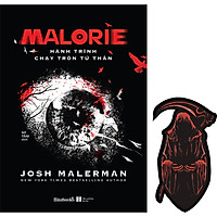 Malorie - Hành Trình Chạy Trốn Tử Thần (Tặng Kèm 1 Bookmark Tử Thần)