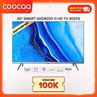 [SẢN PHẨM MỚI] SMART TV Coocaa 40 inch - Android 11 TV  Wifi Viền mỏng - Model 40S7G - Hàng chính hãng