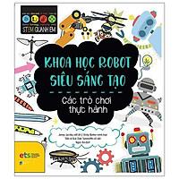Sách - Stem Quanh Em - Khoa Học Robot Siêu Sáng Tạo