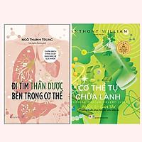 Combo sách sức khỏe: Đi Tìm Thần Dược Bên Trong Cơ Thể + Cơ Thể Tự Chữa Lành: Nước Ép Cần Tây