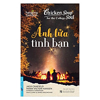 Chicken Soup For The Soul - Ánh Lửa Tình Bạn