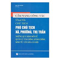 Cẩm Nang Công Tác Dành Cho Chủ Tịch, Phó Chủ Tịch Xã Phường Thị Trấn