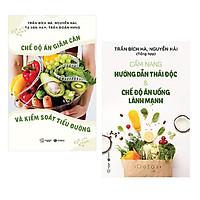 Combo 2 cuốn chăm sóc sức khỏe cho bản thân: Chế Độ Ăn Giảm Cân Và Kiểm Soát Tiểu Đường + Cẩm Nang Hướng Dẫn Thải Độc & Chế Độ Ăn Uống Lành Mạnh