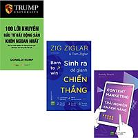 Combo 3 Cuốn Sách : 100 Lời Khuyên Đầu Tư Bất Động Sản Khôn Ngoan Nhất + Sinh Ra Để Giành Chiến Thắng + Content Marketing Trong Kỷ Nguyên Khách Hàng