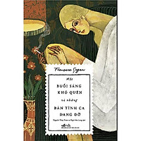 Sách - Một Buổi Sáng Khó Quên Và Những Bản Tình Ca Dang Dở (tặng kèm bookmark thiết kế)