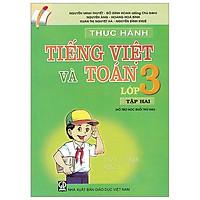 Thực Hành Tiếng Việt Và Toán - Lớp 3 (Tập 2)