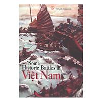 Một Số Trận Đánh Nổi Tiếng Trong Lịch Sử Việt Nam (Tiếng Anh) - Some Historic Battles In Viet Nam