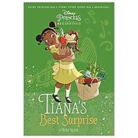 Disney Princess - Princess and the Frog: Tiana's Best Surprise (Chapter Book 128 Disney)