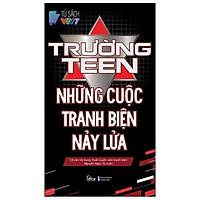 Sách - Trường Teen - Những Cuộc Tranh Biện Nảy Lửa