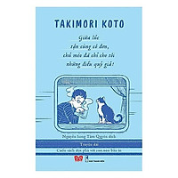 """Cuốn sách giúp bạn """"muốn gặp người quan trọng"""" sau khi đọc: Giữa lúc tận cùng cô đơn, chú mèo đã chỉ cho tôi những điều quý giá!"""