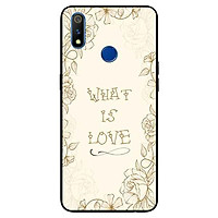 Ốp lưng in cho Realme 3 Pro Mẫu What Is Love