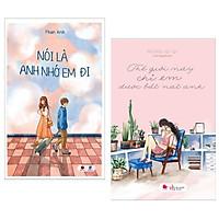 Combo 2 Cuốn Tiểu Thuyết Lãng Mạn Hay Nhất: Nói Là Anh Nhớ Em Đi (Tái Bản) + Thế Giới Này Chỉ Em Được Bắt Nạt Anh / Tặng Kèm Bookmark Happy Life