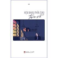 Sách - Hẹn Nhau Phía Sau Tan Vỡ  (tặng kèm bookmark)