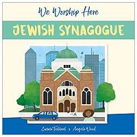 Jewish Synagogue (We Worship Here)
