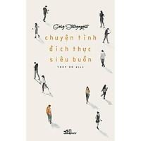 Sách - Chuyện Tình Đích Thực Siêu Buồn (tặng kèm bookmark thiết kế)