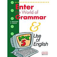 MM Publications: Sách học tiếng Anh - Luyện ngữ pháp - Enter The World Of Grammar Book 5