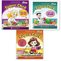 Combo Super Chef: Con Trở Thành Siêu Đầu Bếp (3 cuốn)