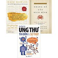 Bộ Sách Hiểu Và Chiến Thắng Bệnh Ung Thư ( Mọi Chuyện Trên Đời Đều Có Nguyên Do? + Hoàng Đế Của Bách Bệnh - Lịch Sử Ung Thư + Ung Thư: Tin Đồn Và Sự Thật ) Tặng BookMark Romantic