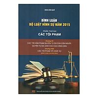 Bình Luận Bộ Luật Hình Sự Năm 2015 - Phần Các Tội Phạm (Chương XV)