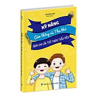 Sách Kỹ năng cảm thông và tha thứ dành cho học sinh (Từ 13 - 19 tuổi)