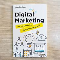 Sách Digital Marketing - Trên thông Marketing, dưới tường công cụ số