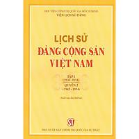 Lịch Sử Đảng Cộng Sản Việt Nam - Tập 1 (1930 - 1954) - Quyển 2 (1945 -1954) - Tái bản năm 2021