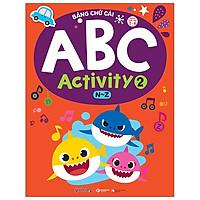Bảng Chữ Cái Abc Activity 2 - N-Z -Dành Cho Trẻ 3-6 Tuổi