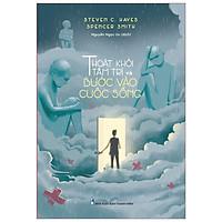 Sách: Thoát Khỏi Tâm Trí và Bước Vào Cuộc Sống