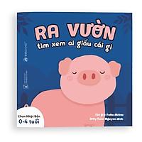 Sách Ehon - Ra vườn xem ai giấu cái gì - Dành cho trẻ từ 0 - 4 tuổi