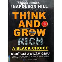 Think and grow rich a black choice - Nghĩ giàu và làm giàu