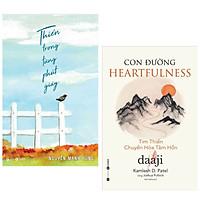 Combo 2 sách kĩ năng, nghệ thuật sống: Thiền trong từng phút giây + Con đường Heartfulness – Tim thiền - chuyển hóa tâm hồn