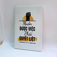 Tranh slogan canvas tạo động lực [trang trí văn phòng] OFV068 Muốn được việc phải quyết liệt Cocopic