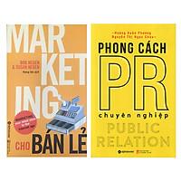Combo Sách Marketing - Bán Hàng : Marketing Cho Bán Lẻ + Phong Cách PR Chuyên Nghiệp